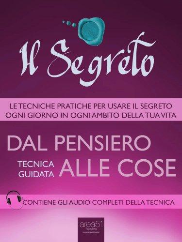 Il Segreto - Dal Pensiero alle Cose (eBook)