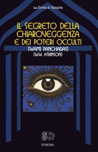 Il Segreto della Chiaroveggenza e dei Poteri Occulti (eBook)