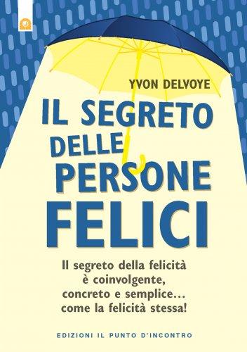 Il Segreto delle Persone Felici (eBook)