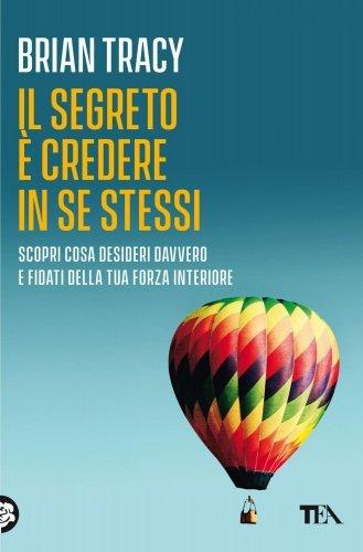 Il Segreto è Credere in Se Stessi (eBook)