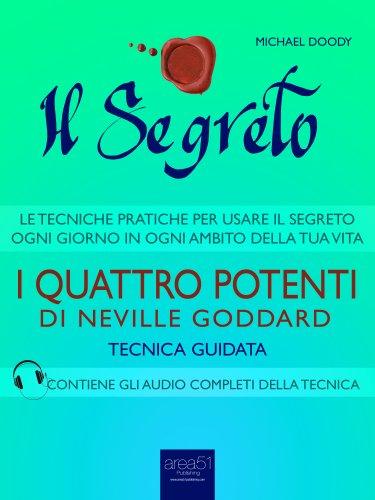 Il Segreto - I Quattro Potenti di Neville Goddard (eBook)