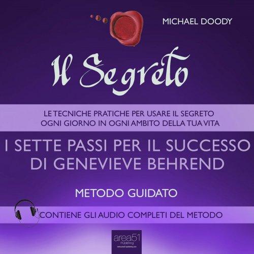 Il Segreto - I Sette Passi per il Successo di Genevieve Behrend (AudioLibro Mp3)
