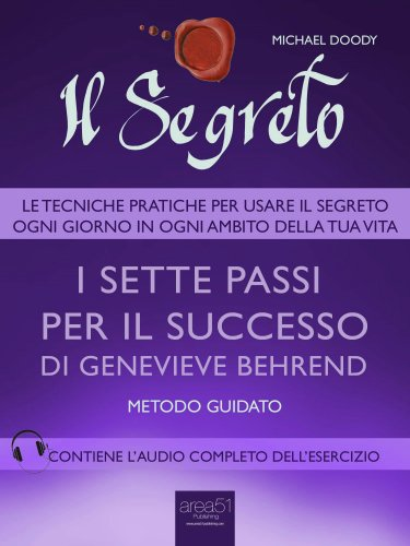 Il Segreto - I Sette Passi per il Successo di Genevieve Behrend (eBook)