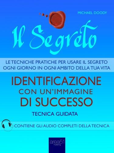 Il Segreto - Identificazione con un'Immagine di Successo (eBook)