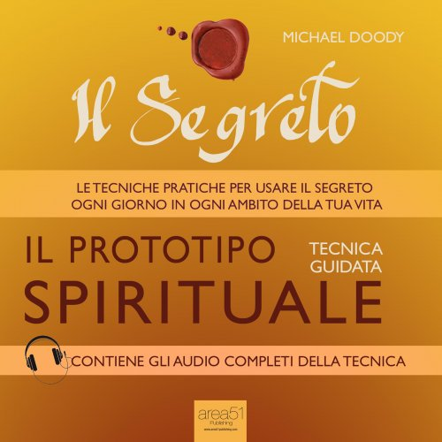 Il Segreto - Il Prototipo Spirituale (Audiolibro Mp3)