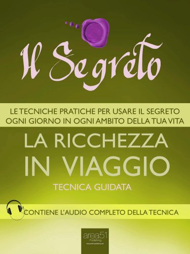Il Segreto - La Ricchezza in Viaggio (eBook)