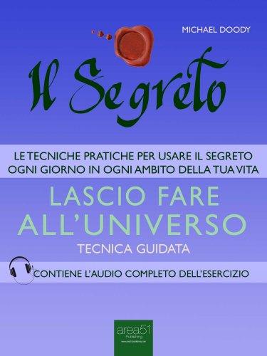 Il Segreto - Lascio Fare all'Universo (eBook)