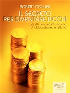 Il Segreto per Diventare Ricchi (eBook)