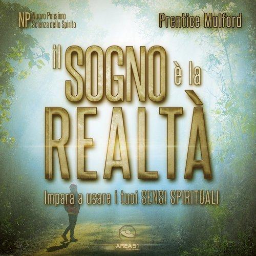 Il sogno è la realtà (Audiolibro Mp3)