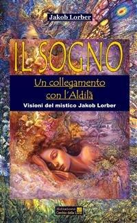 Il Sogno: un Collegamento con l'Aldilà (eBook)