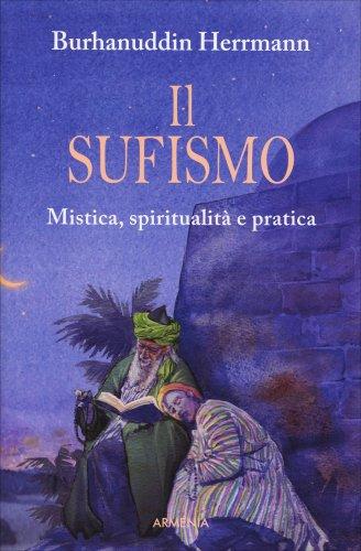 Il Sufismo - Mistica, Spiritualità e Pratica