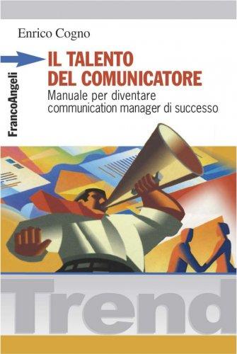 Il Talento del Comunicatore (eBook)