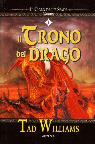 Il Ciclo delle Spade - Volume 1: Il Trono del Drago