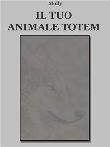 Il Tuo Animale Totem (eBook)