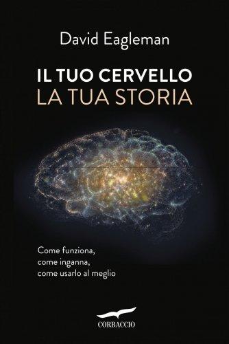 Il Tuo Cervello, la Tua Storia (eBook)