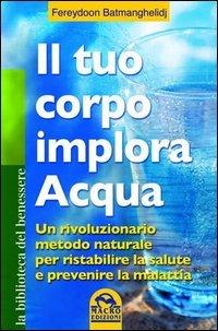 Il Tuo Corpo Implora Acqua (eBook)