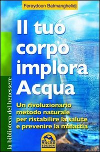 Il Tuo Corpo Implora Acqua (eBook)