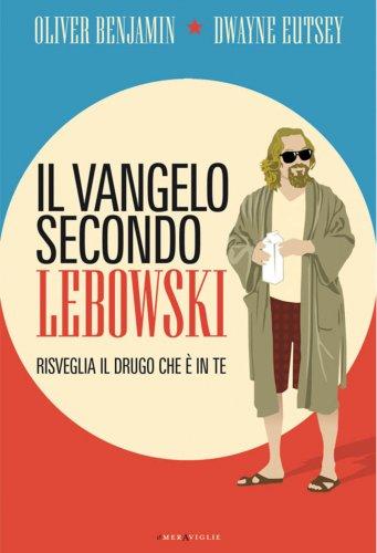 Il Vangelo Secondo Lebowski (eBook)