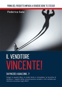 Il Venditore Vincente! (eBook)