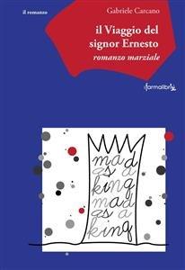 Il Viaggio del Signor Ernesto (eBook)