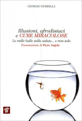 Illusioni, Afrodisiaci e Cure Miracolose