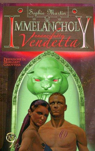 Immelancholy, Innanzitutto Vendetta