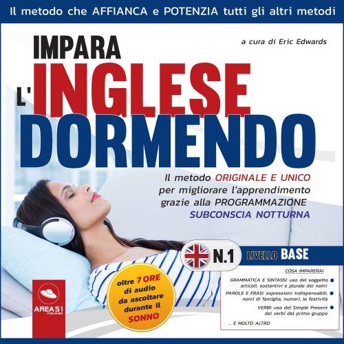 Impara l'inglese dormendo - Livello Base 1 (Audiolibro Mp3)