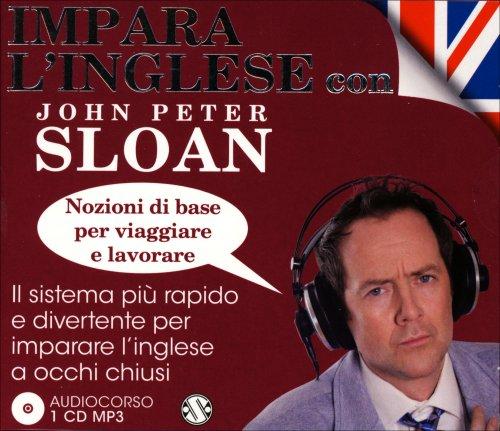 Audiocorso: Impara l'Inglese con John Peter Sloan - Nozioni di Base per Viaggiare e Lavorare