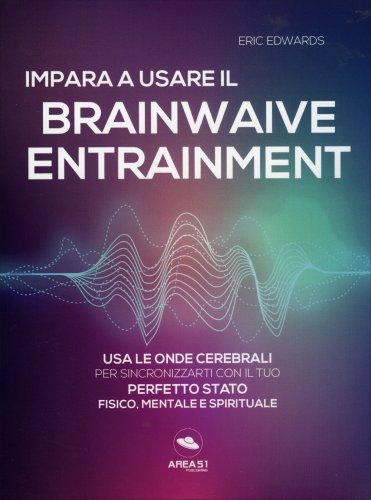Impara a Usare il Brainwave Entrainment