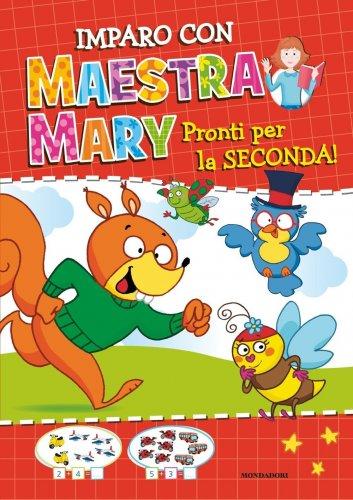 Imparo con Maestra Mary - Pronti per la Seconda