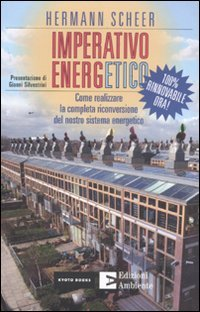 Imperativo Energetico. 100% Rinnovabile Ora!