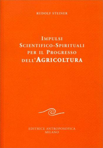 Impulsi Scientifico Spirituali per il Progresso dell'Agricoltura