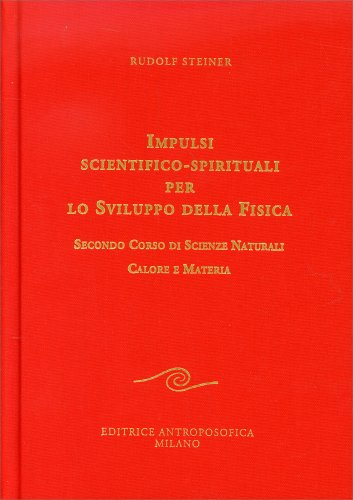 Impulsi Scientifico-Spirituali per lo Sviluppo della Fisica - Vol. 2