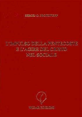 L'Impulso della Pentecoste e l'Agire del Cristo nel Sociale