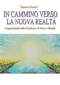 In Cammino verso la Nuova Realtà (eBook)