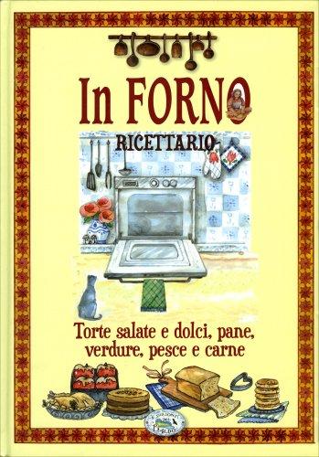In Forno. Ricettario