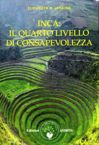 Inca: il Quarto Livello di Consapevolezza