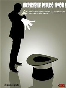 Incredibile Pseudo Ipnosi! (eBook)