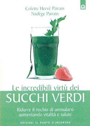 Le Incredibili Virtù dei Succhi Verdi