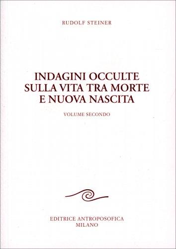 Indagini Occulte sulla Vita tra Morte e Nuova Nascita - Volume 2