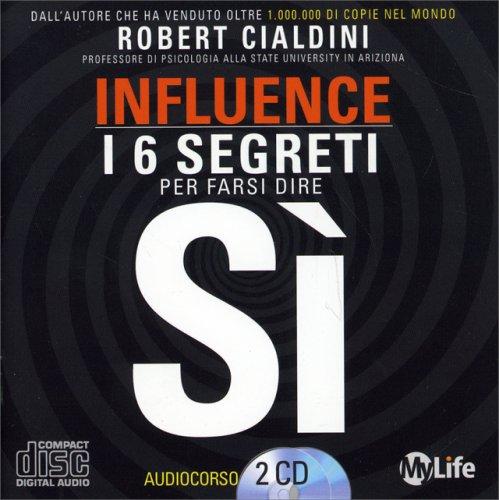 Influence - Come Spingere gli Altri a Dire di Sì