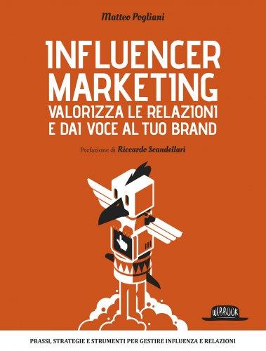 Influencer Marketing - Valorizza le Relazioni e dai Voce al Tuo Brand (eBook)