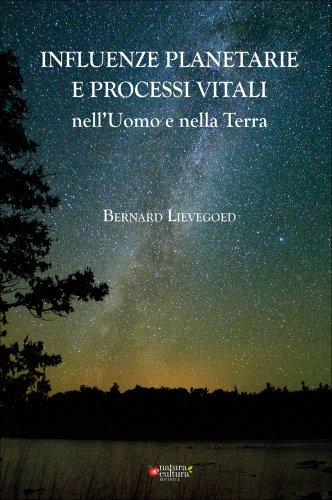 Influenze Planetarie e Processi Vitali nell'Uomo e nella Terra