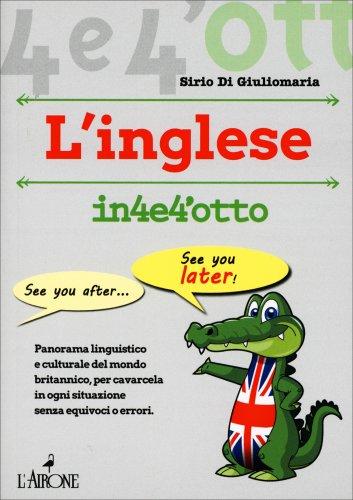 Imparare l'Inglese in 4 e 4'Otto