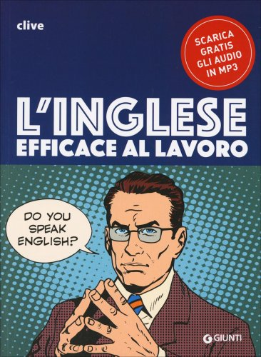 L'Inglese Efficace al Lavoro