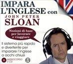 Impara l'Inglese con John Peter Sloan - Nozioni di Base per Lavorare e Viaggiare - Audiocorso in 2 CD