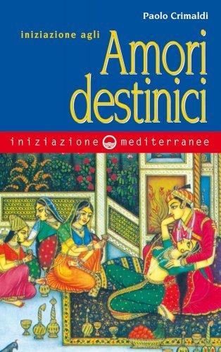 Iniziazione agli Amori Destinici (eBook)