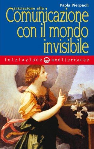Iniziazione alla Comunicazione con il Mondo Invisibile (eBook)