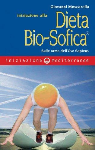 Iniziazione alla Dieta Bio-Sofica (eBook)