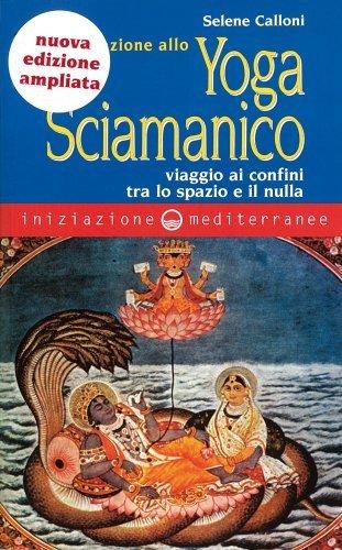 Iniziazione allo Yoga Sciamanico (eBook)